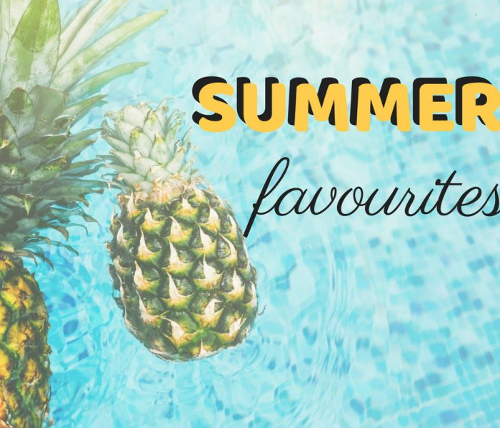 My Summer Favourites 2019